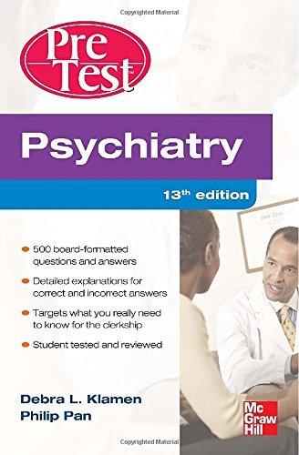 Psychiatry PreTest Self-Assessment And Review, Thirteenth Edition (Pretest Clinical Medicine) by Debra L. Klamen (2012-03-01)