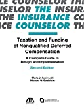 Taxation and Funding of Nonqualified Deferred Compensation: A Complete Guide to Design and Implementation (Insurance Counselor)