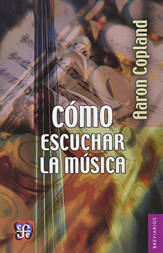 Descargar Libro Como Escuchar La Musica Aaron Copland