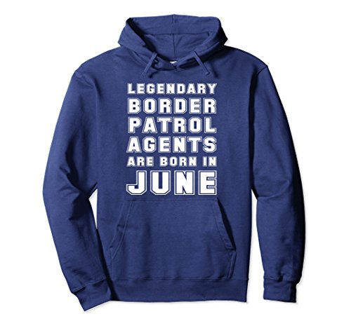 Unisex Funny Border Patrol Agent June Birthday Gift Hoodie 2XL Navy