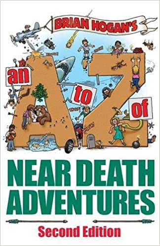 A to z of near death adventures second edition brian hogan a to z of near death adventures second edition brian hogan elizabeth damon mitchell don richardson 9780979905674 amazon books fandeluxe Images