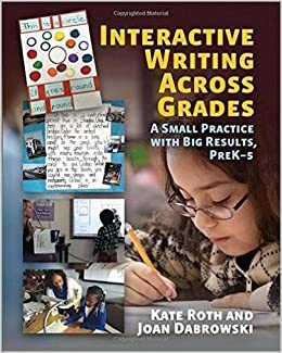 Book Interactive Writing Across Grades: A Small Practice with Big Results