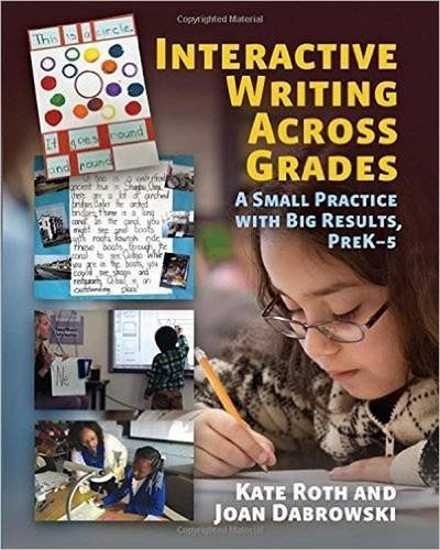 Interactive Writing Across Grades: A Small Practice with Big Results