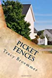 Picket Fences, Tracy Broemmer, 1493565125