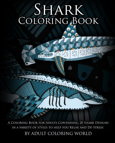 A Coloring Book for Adults Containing 20 Shark Designs in a Variety of Styles
