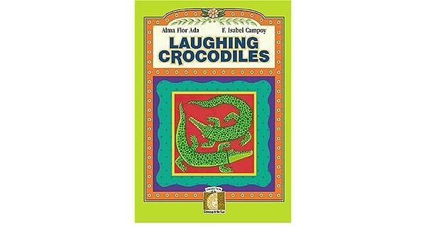 Laughing Crocodiles Book-b (Gateways to the Sun/ Puertas Al Sol) by Alma Flor Ada (2000-04-06): Amazon.com: Books