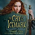 The Cry of the Icemark Audiobook by Stuart Hill Narrated by Heather O'Neil
