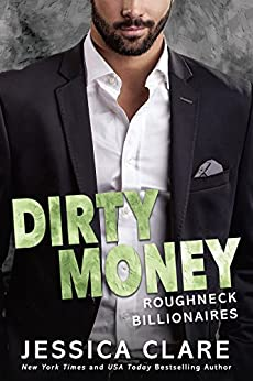 Dirty Money (Roughneck Billionaires) by [Clare, Jessica]