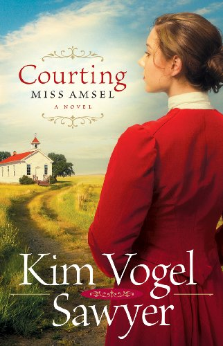 Courting Miss Amsel (Heart of the Prairie Book 6) by [Sawyer, Kim Vogel]