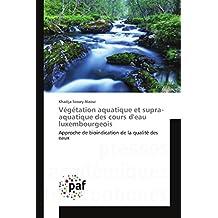 Végétation aquatique et supra-aquatique des cours d'eau luxembourgeois (Omn.Pres.Franc.)