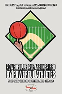 Powerful People Are Inspired by Powerful Athletes: Your Daily Guide to Powerful Life Lessons