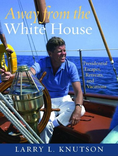 House: Presidential Escapes, Retreats, and Vacations ()