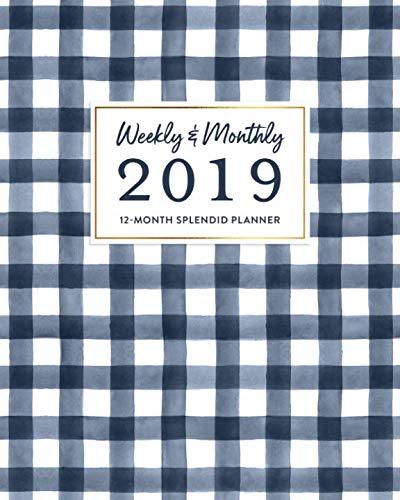 Weekly & Monthly 2019 12-Month Splendid Planner: Classic Preppy Navy Blue Gingham Agenda - Gingham Calendar