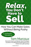 img - for Relax, You Don't Have to Sell: How You Can Make Sales Without Being Pushy ... with Authentic Marketing book / textbook / text book