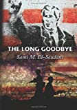 The Long Good-Bye, Sami El-Soudani, 1453796118
