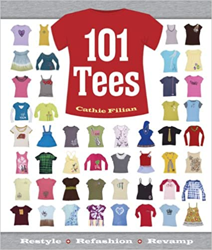 Read 101 Tees: Restyle + Refashion + Revamp PDF