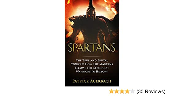 Amazon spartans the true and brutal story of how the spartans amazon spartans the true and brutal story of how the spartans become the strongest warriors in history sparta spartans ancient greece ebook fandeluxe Image collections