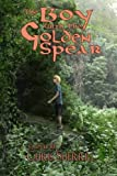 The Boy with the Golden Spear, Chris Sherrill, 1493692828