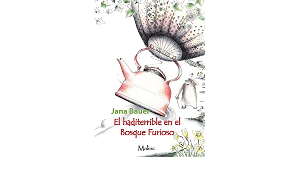 El haditerrible en el Bosque Furioso (MAS) eBook: Bauer, Jana ...
