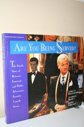 Are You Being Served?: The Inside Story of Britain's Funniest and Public Television's... (Funniest Family Movie)