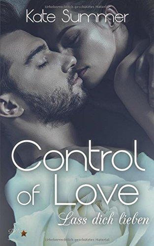 Control of Love: Lass Dich Lieben (Control-Reihe) (German Edition)