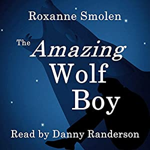The Amazing Wolf Boy Audiobook