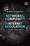 Networks, Complexity and Regulation Scale-Free Law, Guadamuz-Gonzalez, 1848443102