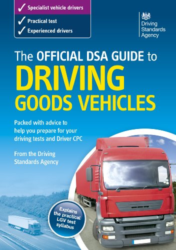 Official Dsa Guide to Driving Goods Vehicles.