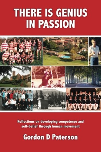 There Is Genius In Passion: Reflections on developing competence and self-belief through human movement