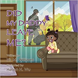 Did My Daddy Leave Me? (Military Version): Iris M  Williams