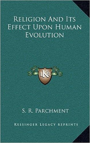 Lataa kirjoja ilmaiseksi pdf-muodossa Religion And Its Effect Upon Human Evolution 1168665515 MOBI by S. R. Parchment