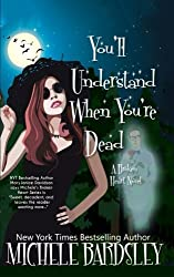You'll Understand When You're Dead (The Broken Heart Paranormal Romance Series) (Volume 12)