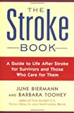 img - for The Stroke Book: A Guide to Life After Stroke for Survivors and Those Who Care for Them book / textbook / text book