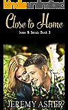 Close to Home: Contemporary Romance (Jesse & Sarah Book 3)