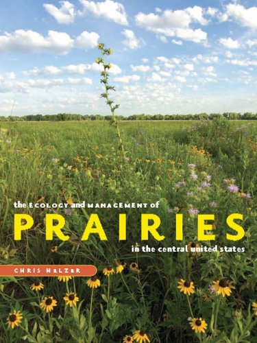 The Ecology and Management of Prairies in the Central United States (Bur Oak Book)