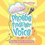 The Star Maker's Club: Phoebe Finds Her Voice | Anne-Marie Conway