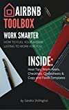 Airbnb Toolbox: How to Become an Airbnb Host, Make Money on Airbnb + Manage Your Vacation Rental (Includes Copy/Paste Templates): How to Profit From Your … (Airbnb Books + How To Guides Book 1)