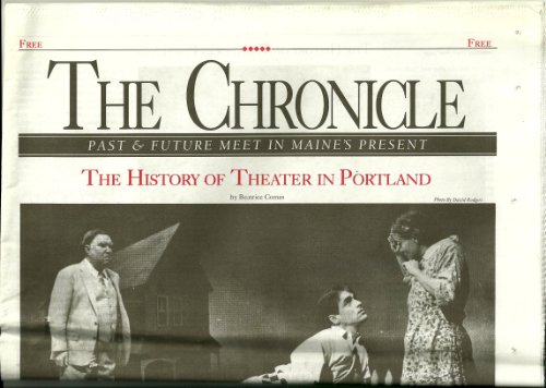 THE CHRONICLE, PAST § FUTURE IN MAINE'S PRESENT:THE HISTORY OF THEATER IN PORTLAND AND VARIOUS ARTICLES, JANVIER - Portland Singles Maine In