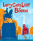 img - for Larry Gets Lost in Boston book / textbook / text book