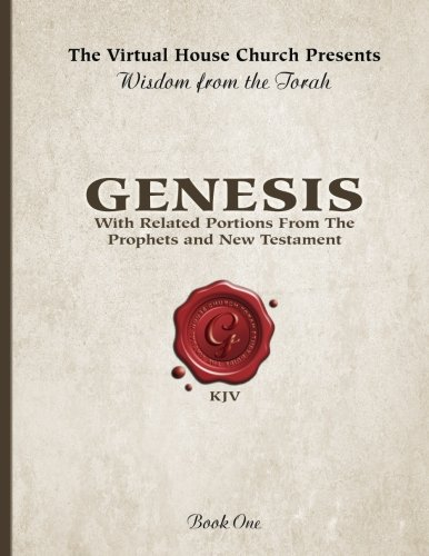 Wisdom From The Torah Book 1: Genesis: With Related Portions From the Prophets and New Testament (Volume 1)