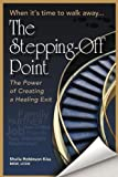 The Stepping off Point, Sheila Robinson-Kiss, 1479706183