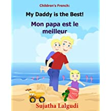 Children's French Book: My Daddy is the Best. Mon papa est le meilleur: Children's Picture Book English-French (Bilingual Edition). Kids French book. Childrens French book,bilingual French kids book