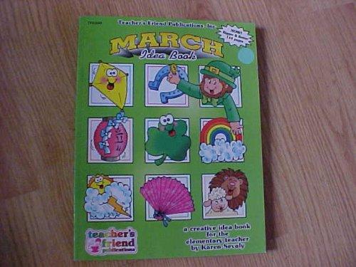 March Idea Book: A Creative Idea Book for the Elementary - Karen Discount Walker