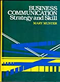 Business Communication : Strategy and Skill, Munter, Mary, 0130919195