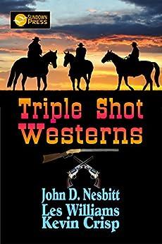 Triple Shot Westerns by [Nesbitt, John D., Crisp, Kevin, Williams, Les]