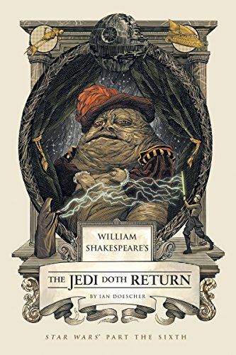 William Shakespeare's The Jedi Doth Return (William Shakespeare's Star Wars)