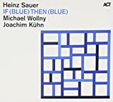If (Blue) Then (Blue) by Heinz Sauer (2010-08-10)