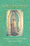 Goddess of the Americas: Writings on the Virgin of