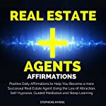 Real Estate Agents Affirmations: Positive Daily Affirmations to Help You Become a More Successul Real Estate Agent Using the Law of Attraction, Self-Hypnosis, Guided Meditation and Sleep Learning | Stephens Hyang