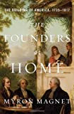 The Founders at Home: The Building of America, 1735-1817